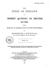 The Story of England: By Robert Manning of Brunne, A.D. 1338, Part 2