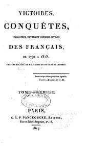 Victoires, conquêtes, désastres, revers et guerres civiles des Français: de 1792 à 1815, Volume1