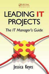 Leading IT Projects: The IT Manager's Guide