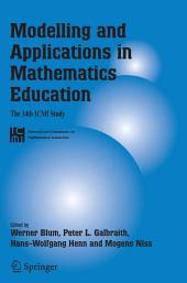Modelling and Applications in Mathematics Education: The 14th ICMI Study