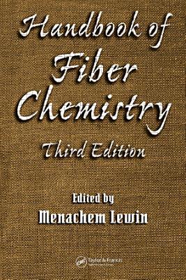 Handbook of Fiber Chemistry  Third Edition