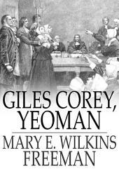 Giles Corey, Yeoman: A Play