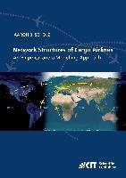 Network Structures of Cargo Airlines - An Empirical and a Modelling Approach