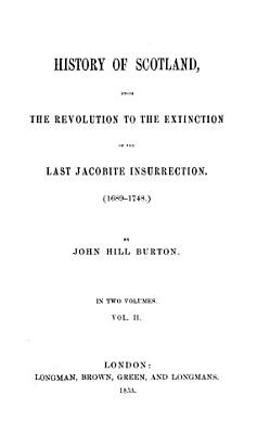 History of Scotland from the Revolution to the Extinction of the Last Jacobite Insurrection PDF