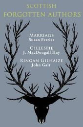 Scottish Forgotten Authors: Marriage, Gillespie, Ringan Gilhaize