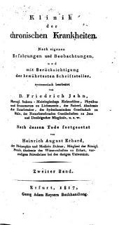Klinik der chronischen Krankheiten: nach eigenen Erfahrungen und Beobachtungen, und mit Berücksichtigung der bewahrtesten Schriftsteller systematisch bearbeitet, Band 2