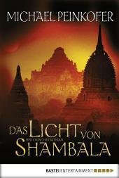 Das Licht von Shambala: Roman