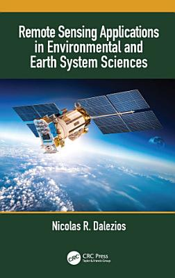 Remote Sensing Applications in Environmental and Earth System Sciences
