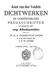 Joost van den Vondel: zijne dichtwerken en oorspronklijke prozaschriften in verband met eenige levensbijzonderheden: 1639-1642. Dl. 4