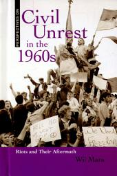 Civil Unrest in The 1960s: Riots and Their Aftermath