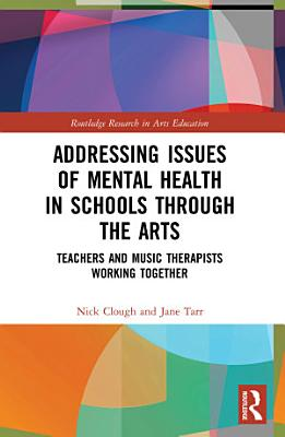 Addressing Issues of Mental Health in Schools through the Arts