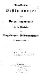 Provisorische Bestimmungen und Verhaltungsregeln für die Mitglieder der Augsburger Löschmannschaft bei Feuersgefahren