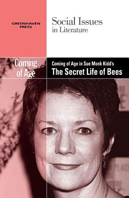 Coming of Age in Sue Monk Kidd s The Secret Life of Bees