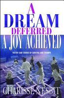 A Dream Deferred  a Joy Achieved PDF