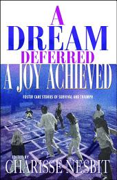 A Dream Deferred, a Joy Achieved: Stories of Struggle and Triumph