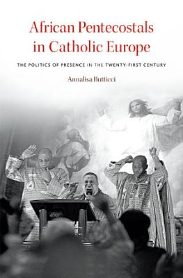 African Pentecostals in Catholic Europe PDF