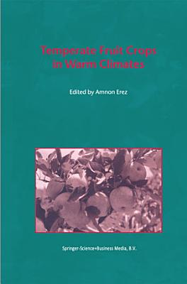 Temperate Fruit Crops in Warm Climates
