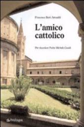L'amico cattolico. Per ricordare padre Michele Casali