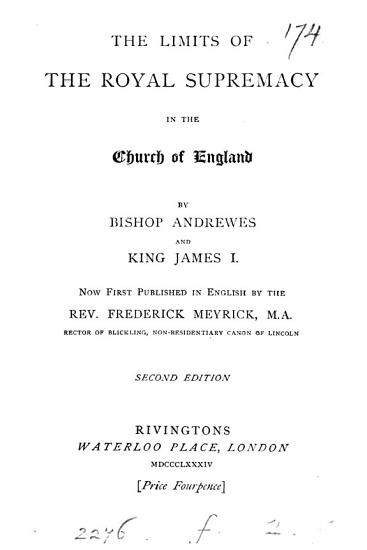 The limits of the royal supremacy in the Church of England  extr  from Tortura Torti  now first publ  in Engl  by F  Meyrick PDF