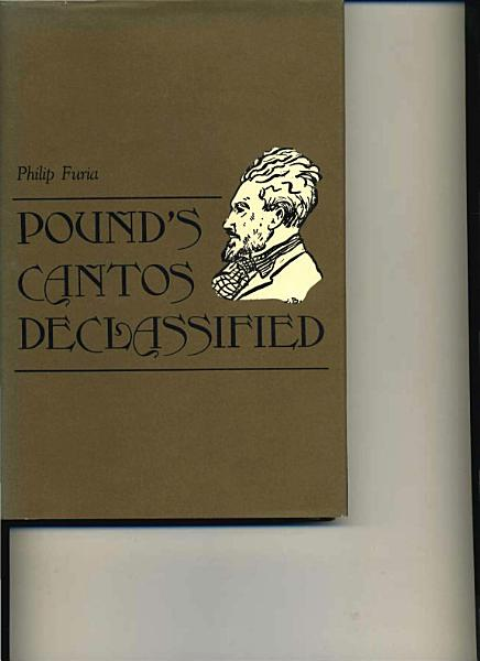 Download Pound s Cantos Declassified Book