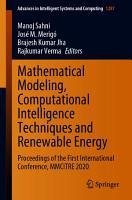 Mathematical Modeling  Computational Intelligence Techniques and Renewable Energy PDF