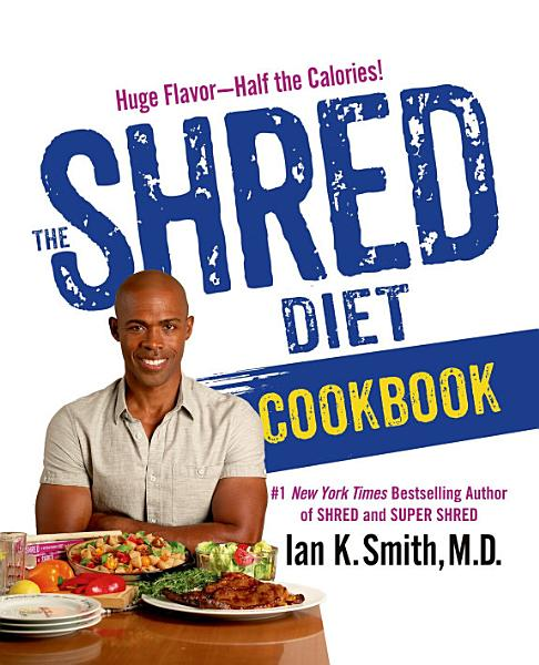 Download The Shred Diet Cookbook Book