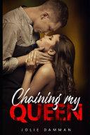 Chaining My Queen