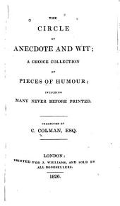 The Circle of Anecdote and Wit: A Choice Collection of Pieces of Humour, Including Many Never Before Printed