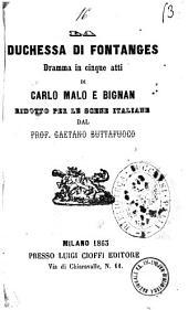 La duchessa di Fontanges dramma in cinque atti di Carlo Malo e Bignan