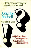 Judge for Yourself; a Workbook on Contemporary Challenges to Christian Faith