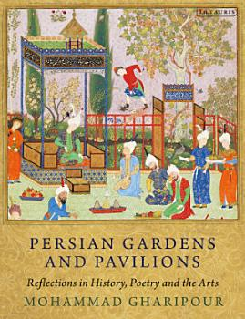 Persian Gardens and Pavilions PDF