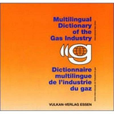 Dictionnaire Multilingue De Lindustrie Du Gaz