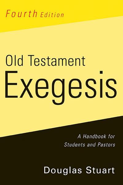 Old Testament Exegesis  Fourth Edition PDF