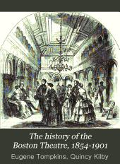 The History of the Boston Theatre, 1854-1901