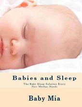 Babies and Sleep: The Baby Sleep Solution Every New Mother Needs