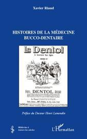 Histoires de la médecine bucco-dentaire