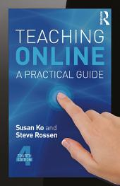 Teaching Online: A Practical Guide, Edition 4