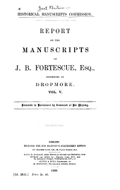 The Manuscripts of J.B. Fortescue ...: Preserved at Dropmore [being Correspondence and Papers of Lord Grenville 1698-1820], Volume 5