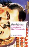 Klassik  Moderne  Nachmoderne  Eine Filmgeschichte PDF