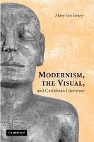 Modernism  the Visual  and Caribbean Literature PDF