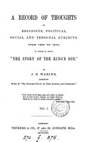 A Record of Thoughts  on Religious  Political  Social and Personal Subjects  from 1843 to 1873  To which is Added  The Story of the King s Son    PDF