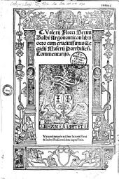 C. Valerij Flacci Setini Balbi Argonauticon libri octo cum... Aegidij Macerij... Commentarijs. (Carmina J. Maserii, Philippi Pulchri, Salmonii Macrini, N. Buceleti)