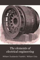 The elements of electrical engineering: a text book for technical schools and colleges