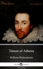 Timon of Athens by William Shakespeare - Delphi Classics (Illustrated)
