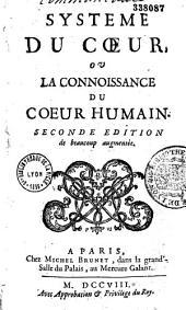 Système du coeur ou Conjectures sur la manière dont naissent les différentes affections de l'âme, principalement par rapport aux objets sensibles, par M. de Clarigny [É.-S. de Gamaches]