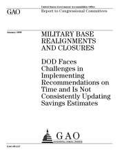 Military Base Realignments and Closures: DoD Faces Challenges in Implementing Recommendations on Time and Is Not Consistently Updating Savings Estimates