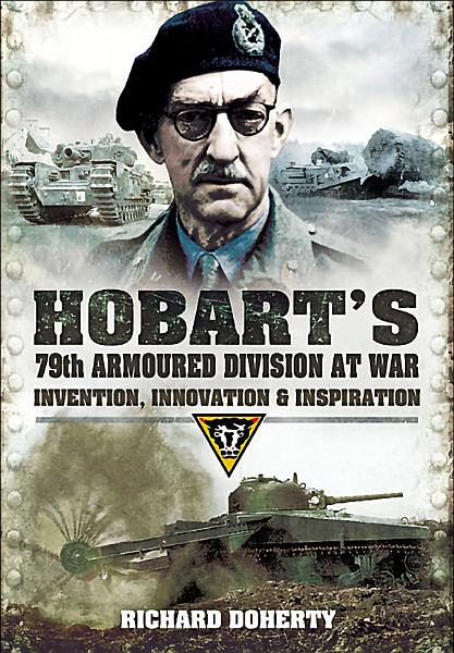 Hobart's 79th Armoured Division at War