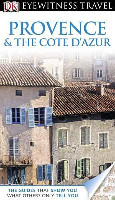 DK Eyewitness Travel Guide  Provence and Cote D Azur PDF