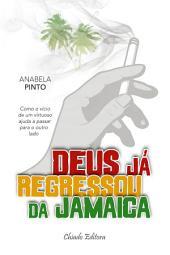 Deus já Regressou da Jamaica
