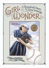 Girl Wonder: A Baseball Story in Nine Innings (with audio recording)